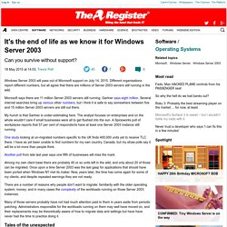 It's the end of life as we know it for Windows Server 2003