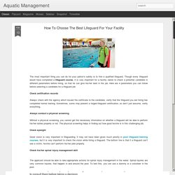 Aquatic Management: How To Choose The Best Lifeguard For Your Facility
