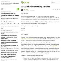 Ask Lifehacker: Quitting caffeine