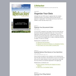 Lifehacker: The Guide to Working Smarter, Faster, and Better - Chapter 2, Organize Your Data