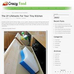 The 27 Lifehacks For Your Tiny Kitchen