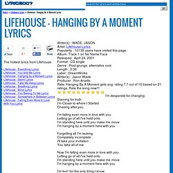 Hanging by a moment lyrics