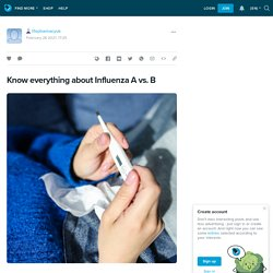 Know everything about Influenza A vs. B : lifepharmacyuk — LiveJournal