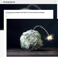 5 Lifesaving Strategies that Won't Let Your Business Collapse