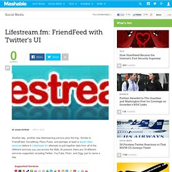 Lifestream.fm: FriendFeed with Twitter's UI