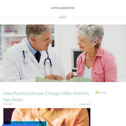 How Positive Lifestyle Changes Offer Arthritis Pain Relief - APPLEADAYRX