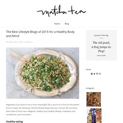 The Best Lifestyle Blogs of 2015 for a Healthy Body and Mind - Matcha-Tea.com