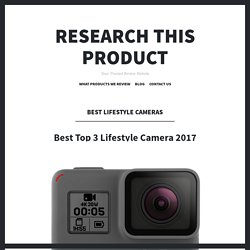 Best Lifestyle Cameras – Research This Product