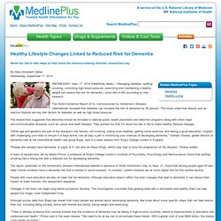 Healthy Lifestyle Changes Linked to Reduced Risk for Dementia: MedlinePlus