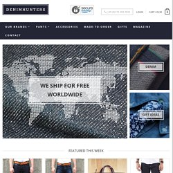 Buy Raw Selvedge Denim Lifestyle Brands - Denimhunters Store