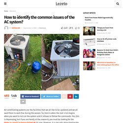 How to identify the common issues of the AC system? - Lezeto: Lifestyle, Entertainment, Fashion, Tech, Women