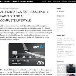 ANZ Credit Cards – A Complete Package For A Complete Lifestyle