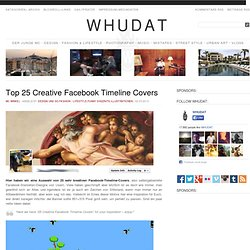 Top 25 Creative Facebook Timeline Covers > Design und so, Fashion / Lifestyle, Funny Shizznits, Illustrationen > covers, designs, facebook, fb, frontpage, timeline