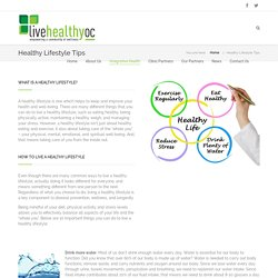 Healthy Lifestyle Tips – livehealthyoc