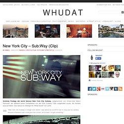 New York City – Sub:Way (Clip) > Fashion / Lifestyle, Film-/ Fotokunst, Streetstyle > manhattan, New York, station, subway, train