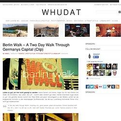 Berlin Walk – A Two Day Walk Through Germanys Capital (Clip) > Fashion / Lifestyle, Film-/ Fotokunst, Streetstyle, urban art > berlin, clip, colors, flick, portrait, walk