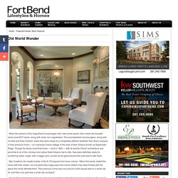 .Fort Bend Lifestyles & Homes magazine Old World Wonder