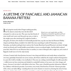 A Lifetime of Pancakes, and Jamaican Banana Fritters