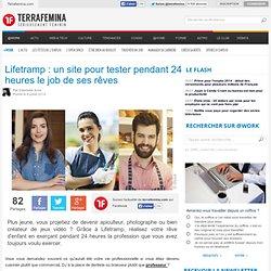 Lifetramp : un site pour tester pendant 24 heures le job de ses rêves