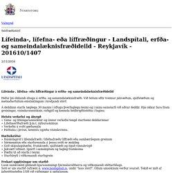 Lífeinda-, lífefna- eða líffræðingur - Landspítali, erfða- og sameindalæknisfræðideild - Reykjavík - 201610/1407