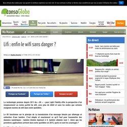 Lifi : enfin le wifi sans danger ?
