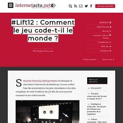#Lift12 : Comment le jeu code-t-il le monde