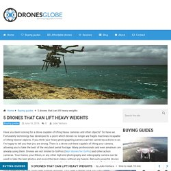 5 Heavy Lifting Drones - That Are Available on Amazon [2016]
