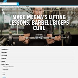 Marc Megna's Lifting Lessons: Barbell Biceps Curl - Bodybuilding.com