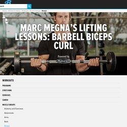 Marc Megna's Lifting Lessons: Barbell Biceps Curl - Bodybuilding.com