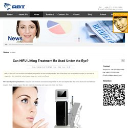 Can HIFU Lifting Treatment Be Used Under the Eye?