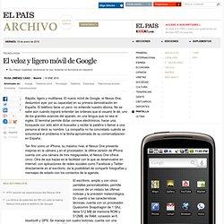 El veloz y ligero móvil de Google · ELPAÍS.com