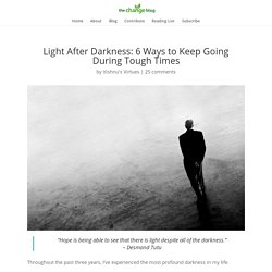 Light After Darkness: 6 Ways to Keep Going During Tough Times