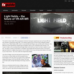 Light fields – the future of VR-AR-MR