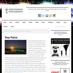 Light Painting Artist Troy Paiva