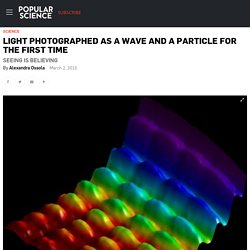 Light Photographed As A Wave And A Particle For The First Time