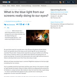 What is the blue light from our screens really doing to our eyes?