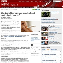 Light smoking 'doubles sudden heart death risk in women'