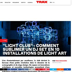 """Light club"" : comment sublimer un DJ set en 10 installations de light art"