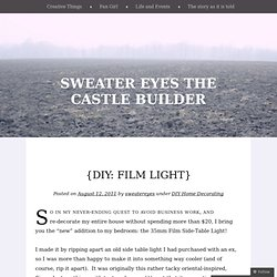 {DIY: Film Light} « sweater eyes the castle builder
