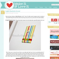 Make It and Love It: Light Switch Cover