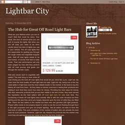 Lightbar City: The Hub for Great Off Road Light Bars