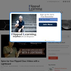 Spice Up Your Flipped Class Videos with a Lightboard – Flipped Learning Simplified