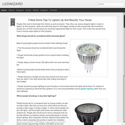 LEDWIZARD: Follow Some Tips To Lighten Up And Beautify Your House