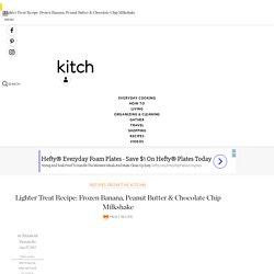 Lighter Treat Recipe: Frozen Banana, Peanut Butter & Chocolate Chip Milkshake Recipes from The Kitchn