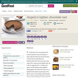 Angela's lighter chocolate tart recipe