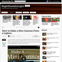 How to Make a Mini Cannon From a Lighter « NightHawkInLight