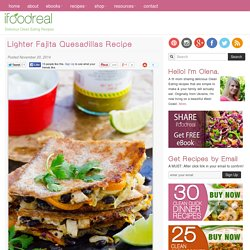 Lighter Fajita Quesadillas Recipe