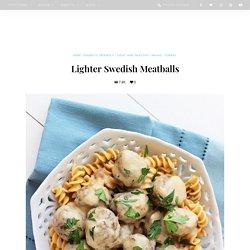 Lighter Swedish Meatballs – The Comfort of Cooking