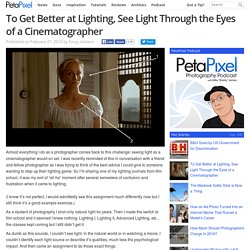 To Get Better at Lighting, See Light Through the Eyes of a Cinematographer