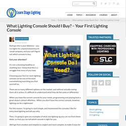 What Lighting Console Should I Buy? - Your First Lighting Console - Learn Stage Lighting .com